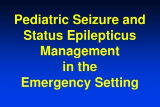 Pediatric Seizure and
