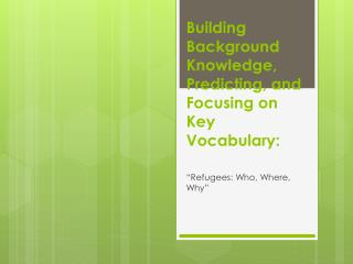 Building Background Knowledge, Predicting, and Focusing on Key Vocabulary: