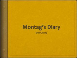 Montag's  Diary