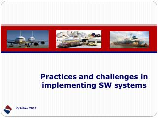 Practices and challenges in implementing SW systems