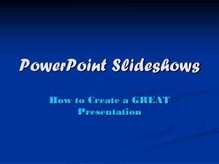 PowerPoint Slideshows