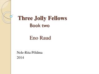 Three Jolly Fellows Book two Eno Raud