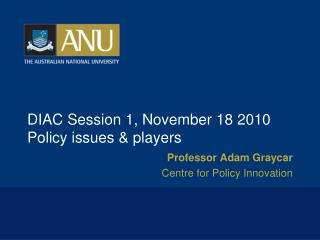 DIAC Session 1, November 18 2010 Policy issues & players