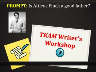 TKAM  Writer's Workshop