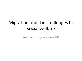 Migration and the challenges to social welfare