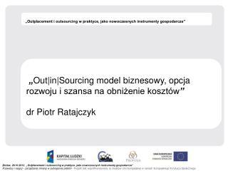 """"""" Outplacement  i outsourcing w praktyce, jako nowoczesnych instrumenty gospodarcze"""""""