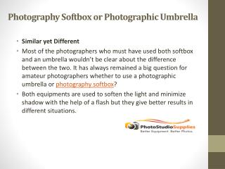 Photography Softbox or Photographic Umbrella