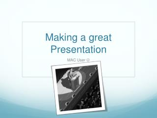 Making a great Presentation