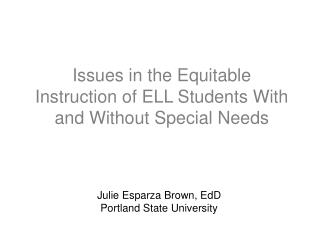 Issues in the Equitable Instruction of ELL Students With and Without Special Needs