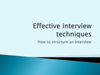 Effective interview techniques