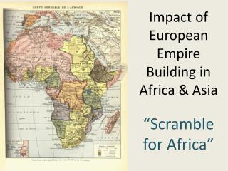 Impact of European Empire Building in Africa & Asia