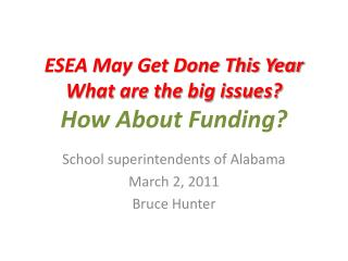 ESEA May Get Done This Year What are the big issues? How About Funding?