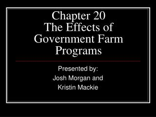 Chapter 20  The Effects of Government Farm Programs