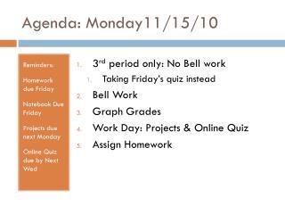 Agenda: Monday11/15/10