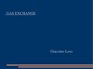GAS EXCHANGE                                                  Giacomo Leso