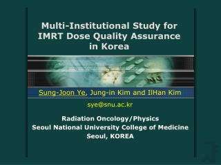 Multi-Institutional Study for  IMRT Dose Quality Assurance  in Korea