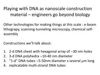 Playing with DNA as  nanoscale  construction       material – engineers go beyond biology
