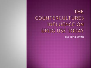 The Countercultures Influence on Drug Use Today
