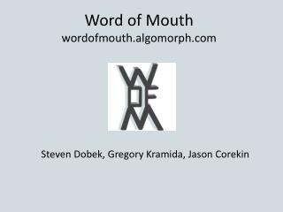 Word of Mouth wordofmouth.algomorph