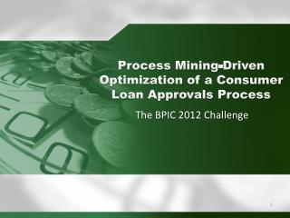 Process Mining-Driven Optimization of a Consumer Loan Approvals Process