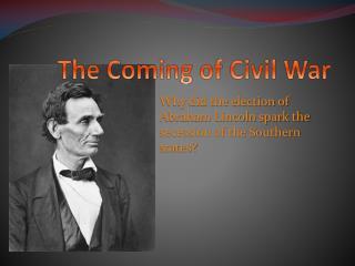 The Coming of Civil War
