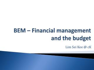 BEM – Financial management and the budget