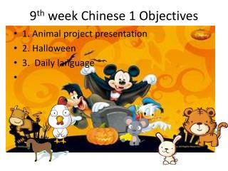 9 th  week Chinese 1 Objectives