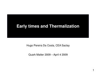 Early times and Thermalization