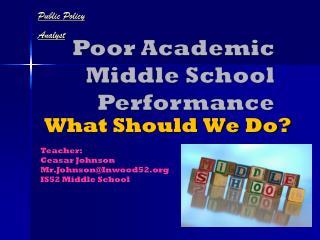 Poor Academic Middle School Performance