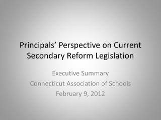 Principals' Perspective on Current Secondary Reform Legislation