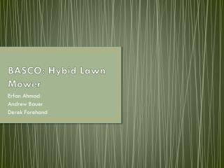 BASCO:  Hybid  Lawn Mower