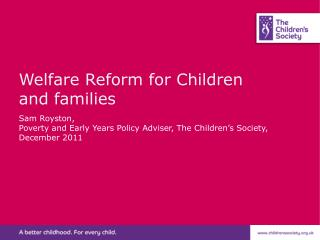 Welfare Reform for Children and families
