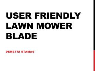 User friendly lawn mower blade