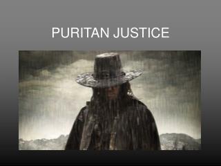 PURITAN JUSTICE