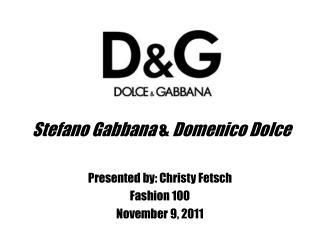 Stefano  Gabbana & Domenico  Dolce