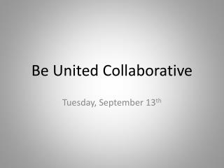 Be  United Collaborative
