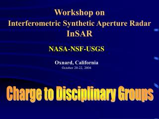 Workshop on Interferometric Synthetic Aperture Radar InSAR