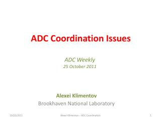 ADC Coordination Issues ADC Weekly 25 October 2011