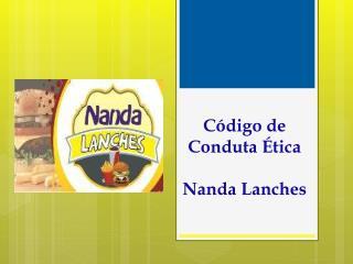 Código de Conduta Ética Nanda Lanches
