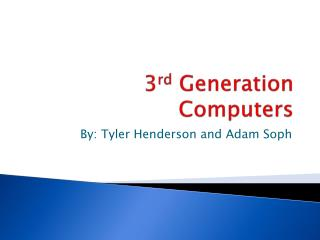 3 rd  Generation Computers