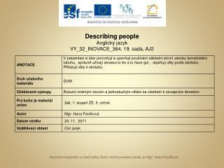 Describing people Anglický  jazyk VY_32_INOVACE_364,  19. sada, AJ2