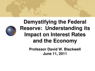 Demystifying the Federal Reserve:  Understanding its Impact on Interest Rates and the Economy