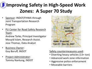 Improving Safety in High-Speed Work Zones:  A Super 70  Study