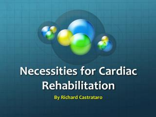 Necessities for Cardiac Rehabilitation