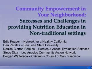 Edie  Kuyper  – Network for a Healthy California Dan Perales – San Jose State University