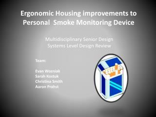 Ergonomic Housing improvements to Personal  Smoke Monitoring Device