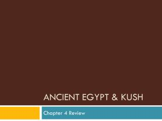 Ancient Egypt & Kush