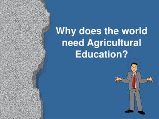 Why does the world need Agricultural Education