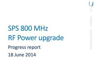 SPS 800 MHz RF Power upgrade