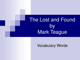 The Lost and Found by  Mark Teague
